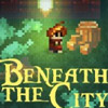 BENEATH THE CITY