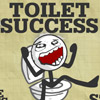 TOILET SUCCESS GAME