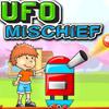 UFO MISCHIEF