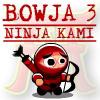 Bowja 3 – Ninja Kami